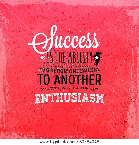 "Quote Typographical Background, vector design. ""Success is the ability to go from one failure to another with no loss of enthusiasm."""
