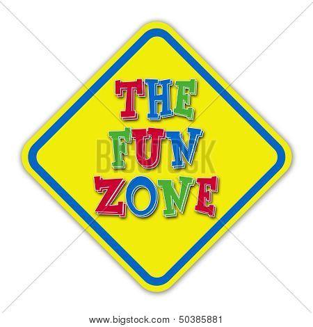 The Fun Zone yellow road sign