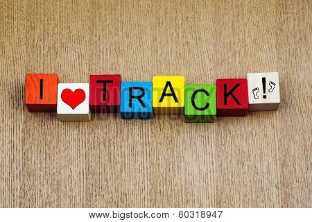I Love Track, Sign Series For Athletics, Running and Competition.