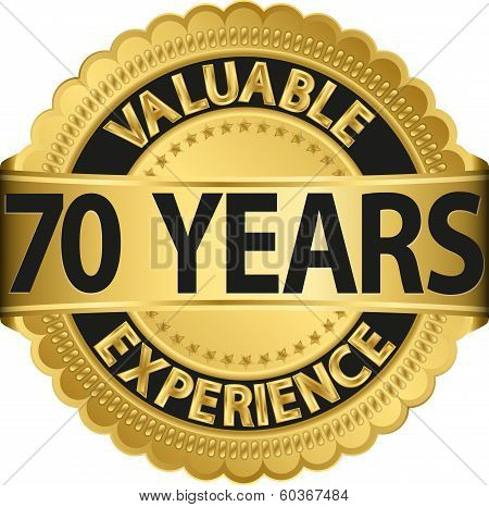 Valuable 70 years of experience golden label with ribbon, vector illustration