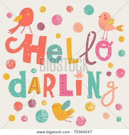 Hello darling - bright concept card in vector