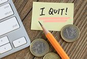 stock photo of quit  - message of I quit - JPG