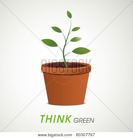 Flowerpot with green plant and Think Green text for Save Plants concept.