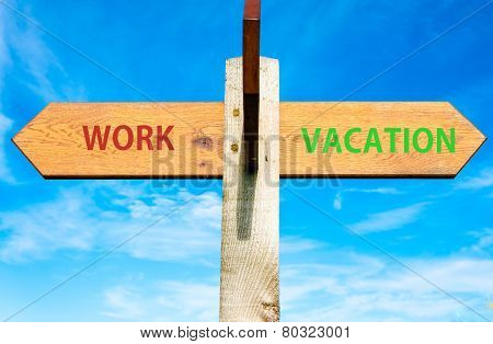 Work versus Vacation signs