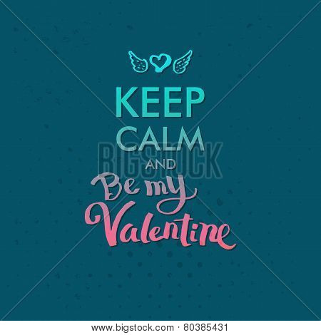 Keep Calm and Valentine Concept on Blue Green