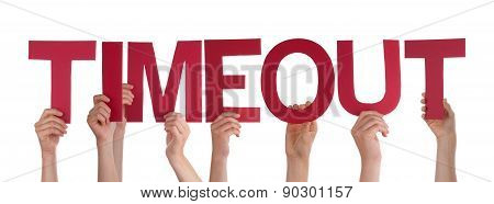 People Hands Holding Red Straight Word Timeout