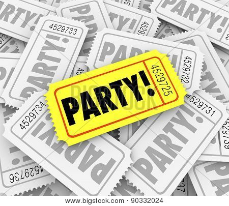 Party word on tickets to invite you to a special birthday or anniversary party or exclusive event or celebration gathering
