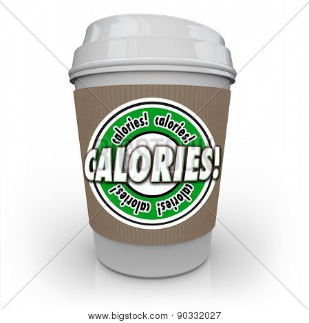 Calories word on a coffee cup to illustrate an unhealthy beverage such as coffee with heavy cream