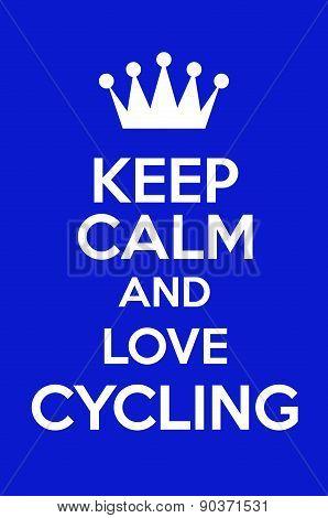 Keep Calm And Love Cycling