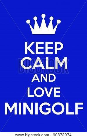 Keep Calm And Love Minigolf