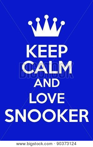 Keep Calm And Love Snooker