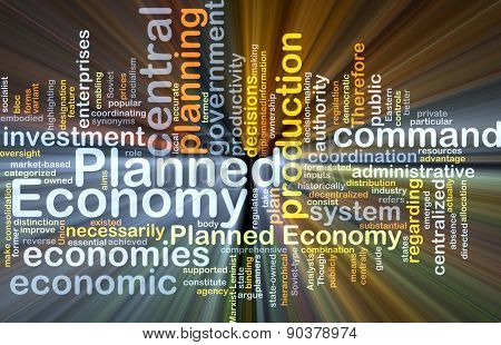 Background concept wordcloud illustration of planned economy glowing light