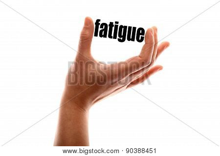 Smaller Fatigue