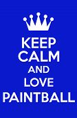 pic of paintball  - Keep Calm And Love Paintball Poster Art - JPG