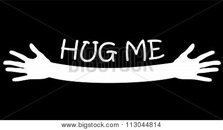 Hug me written above open arms and hands, vector