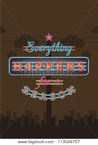 Retro Neon Sign Vintage Signboard With Motivational Quote Everything Happens For Reason. Vector Illu