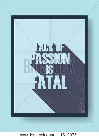 Business motivational poster about passion and work on vintage vector background. Long shadow typogr
