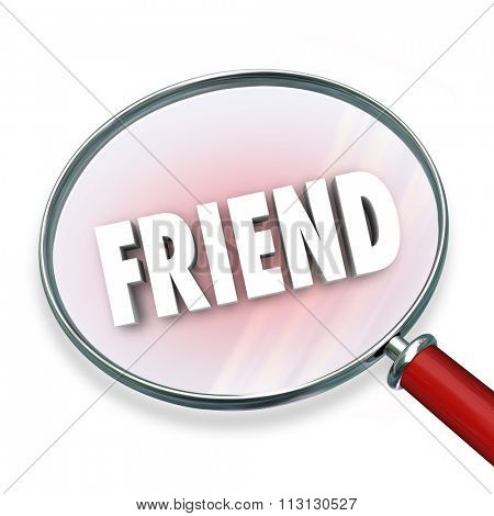 Friend word symolizing friendship under a magnifying glass searching, looking for and finding companionship
