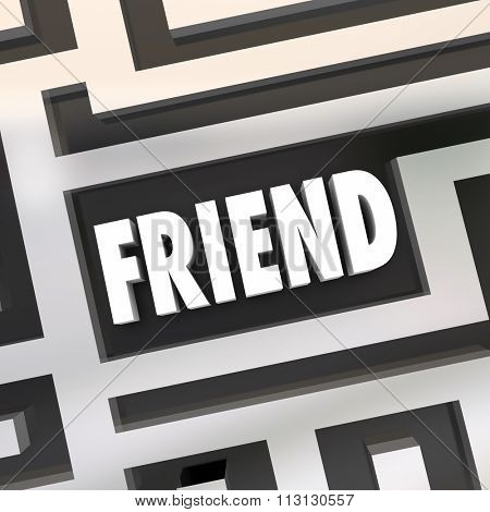Friend word symolizing friendship in a maze for being lost or found as a companion