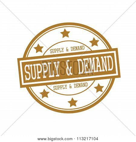 Supply And Demand White Stamp Text On Circle On Brown Background And Star