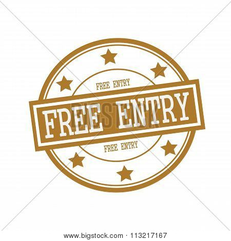 Free Entry White Stamp Text On Circle On Brown Background And Star