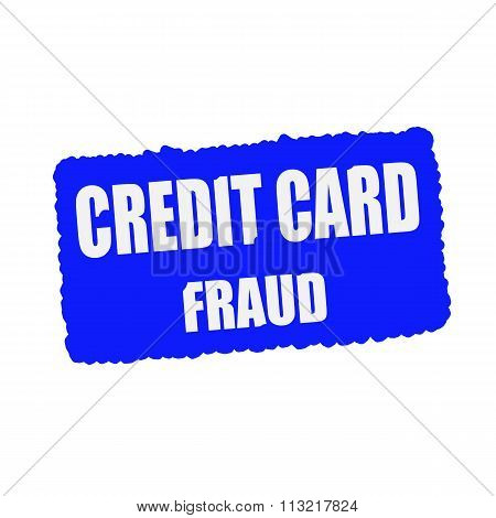 Credit Card Fraud White Stamp Text On Blue Background