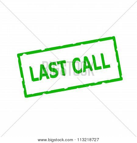 Last Call Green Stamp Text On Rectangular White Background
