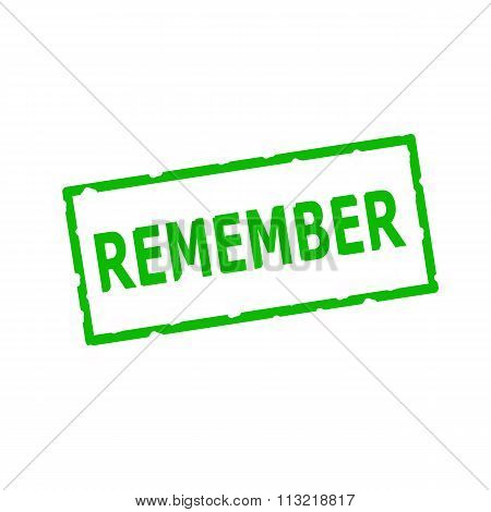 Remember Green Stamp Text On Rectangular White Background
