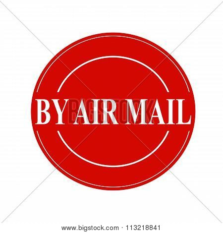 By Air Mail White Stamp Text On Circle On Red Background