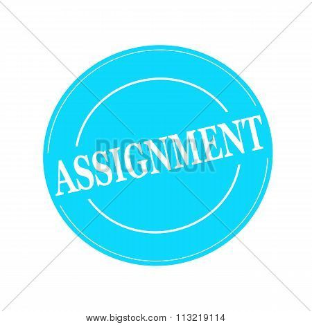 Assignment White Stamp Text On Circle On Blue Background
