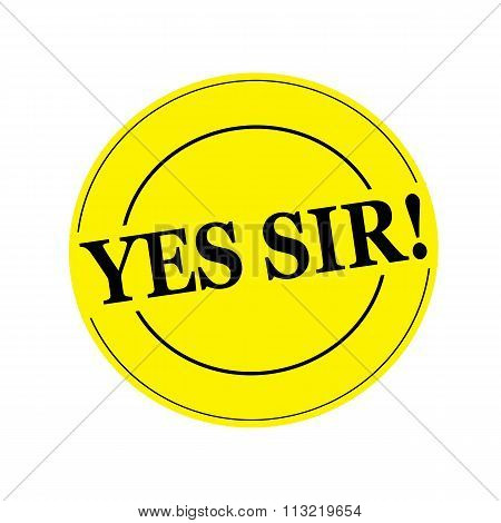 Yes Sir Black Stamp Text On Circle On Yellow Background