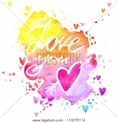 Love you lettering background. Valentines day card.  abstract watercolor background with colorful he