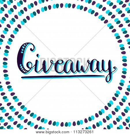 Giveaway Icon For Social Media Contests. Vector Lettering At White Background. Modern Calligraphy