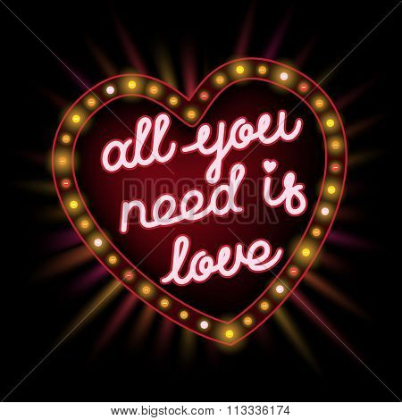 All you need is love. Elegant hand drawn lettering in retro lighting frame. illustration
