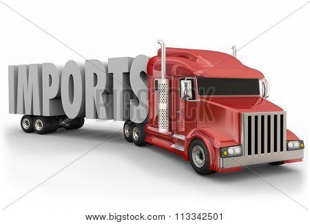 Imports 3d word on a red truck tractor trailer to illustrate international shipping of merchandise and goods