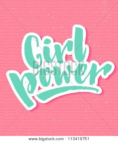 Girl power. Inspirational quote, feminism quote. Hand lettering with white outline at pink textured