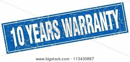10 Years Warranty Blue Square Grunge Stamp On White