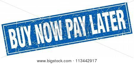 Buy Now Pay Later Blue Square Grunge Stamp On White