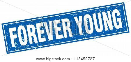 Forever Young Blue Square Grunge Stamp On White