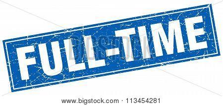 Full-time Blue Square Grunge Stamp On White