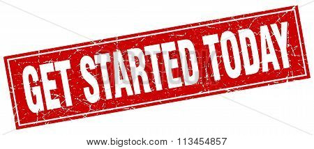 Get Started Today Red Square Grunge Stamp On White