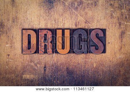 Drugs Concept Wooden Letterpress Type