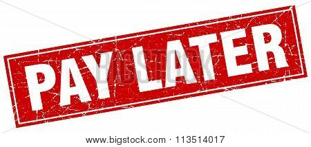 Pay Later Red Square Grunge Stamp On White