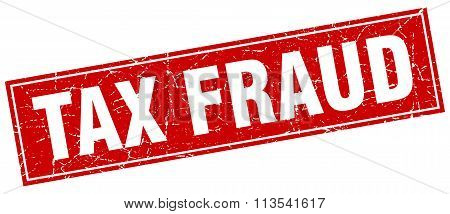 Tax Fraud Red Square Grunge Stamp On White