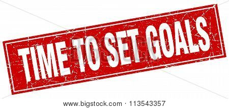 Time To Set Goals Red Square Grunge Stamp On White