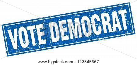Vote Democrat Blue Square Grunge Stamp On White
