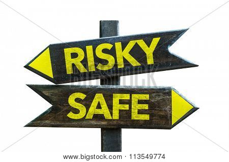 Risky - Safe signpost isolated on white background