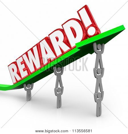 Reward word in 3d letters on a green arrow lifted by a team of people working together and being appreciated or recognized for their efforts