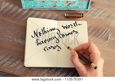 Motivational Concept With Handwritten Text Nothing Worth Having Comes Easy