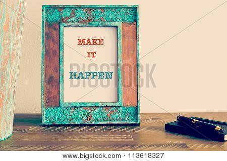 Motivational Quote Written On Vintage Photo Frame Make It Happen
